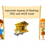 The Two Most Important Aspects of Banking- IFSC And MICR Code