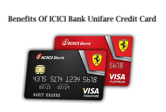 Benefits Of ICICI Bank Unifare Credit Card