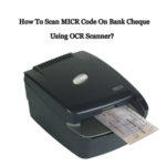 How To Scan MICR Code On Bank Cheque Using OCR Scanner?