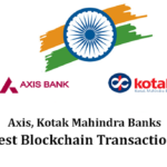 Axis, Kotak Mahindra Banks Test Blockchain Transactions