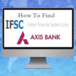How To Find IFSC Code Of Axis Bank Branches?