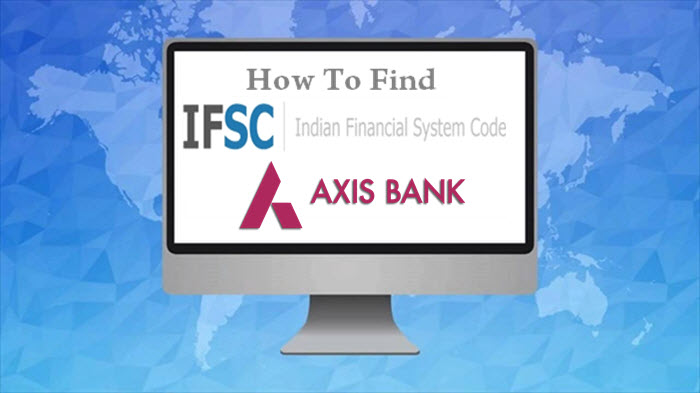 How To Find IFSC Code Of Axis Bank Branches