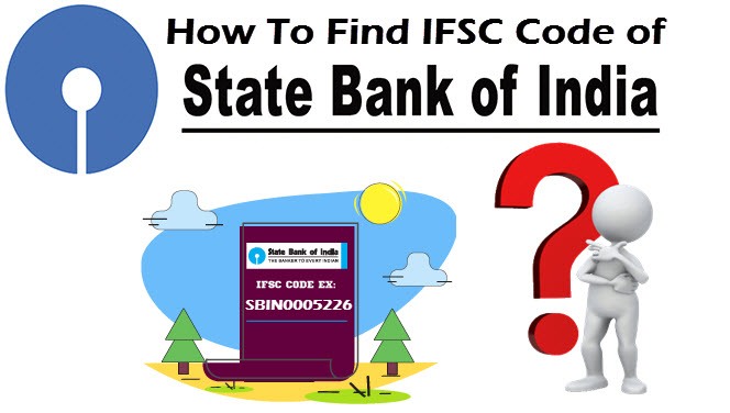 How To Find The IFSC Code Of State Bank Of India Branches