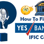 How To Find IFSC Code Of Yes Bank Branches?