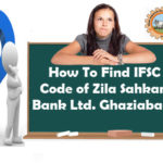 How To Find IFSC Code Of Zila Sahkari Bank Limited Ghaziabad?