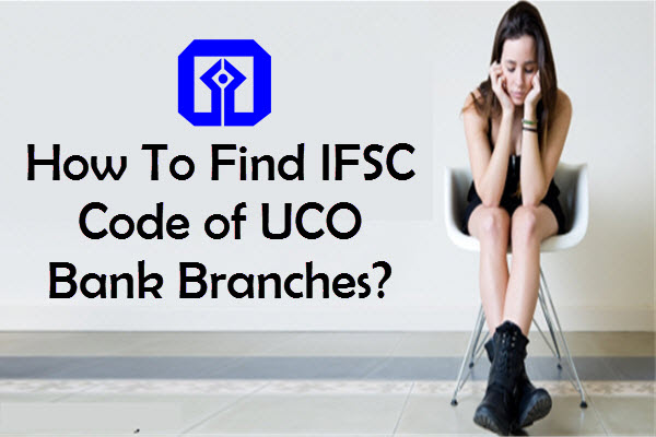 Find IFSC Code of UCO Bank Branches