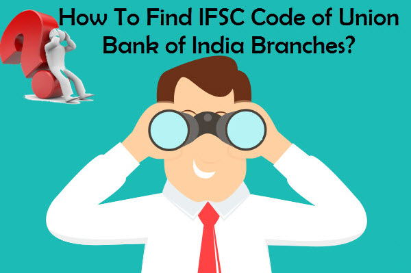How To Find IFSC Code of Union Bank of India Branches