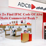 How To Find IFSC Code Of Abu Dhabi Commercial Bank Branches