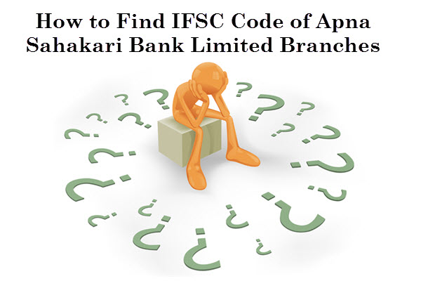 How to find IFSC Code of Apna Sahakari Bank Ltd Branches