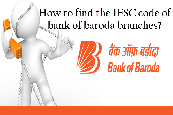 How to find IFSC Code of Bank of Baroda Branches