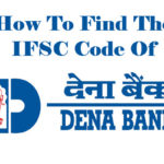 How to Find IFSC Code of Dena Bank Branches?