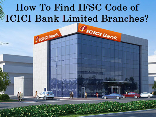 How to Find IFSC Code of ICICI Bank Limited Branches