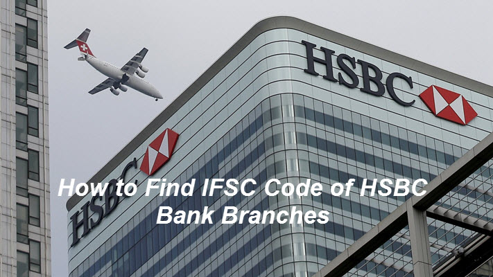 How to find the ifsc code of HSBC Bank Branches