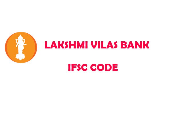 Easy Guide To Find IFSC Code of The Lakshmi Vilas Bank Ltd Branches