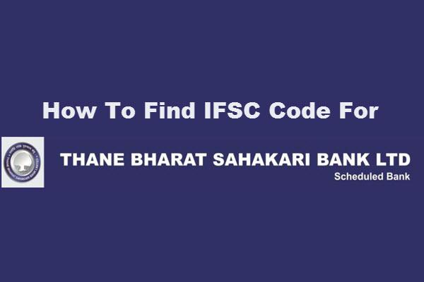 How To Find IFSC Code of Thane Bharat Sahakari Bank