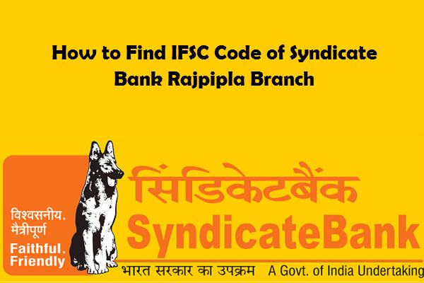 How to Find IFSC Code of Syndicate Bank Rajpipla Branch