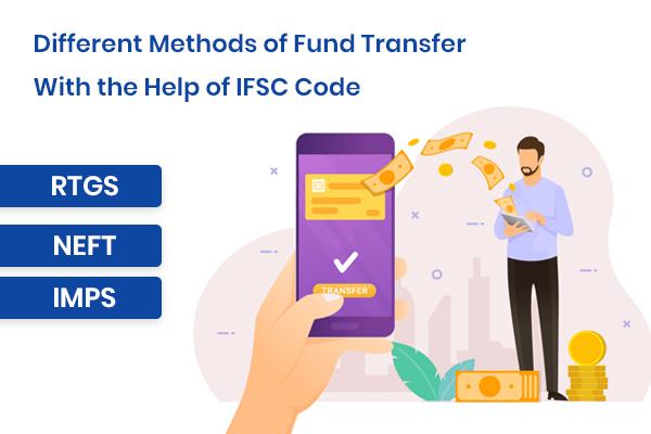 Methods Used for Money Transfer Using IFSC Code
