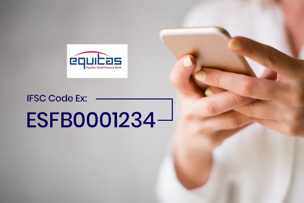 Equitas Small Finance Bank IFSC Code