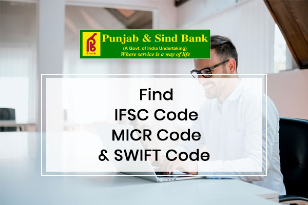 How to Find Punjab and Sind Bank IFSC Code, MICR Code & SWIFT Code?