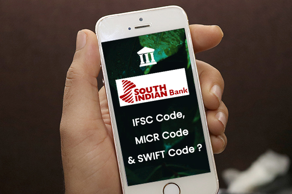 How to Find South Indian Bank IFSC,MICR & SWIFT Code?