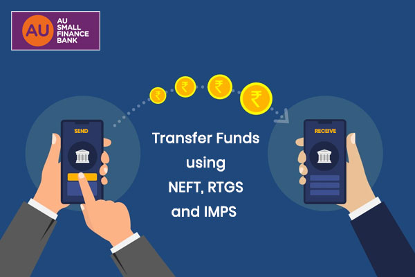 How to Transfer Money through AU Small Bank NEFT, RTGS, and IMPS process?