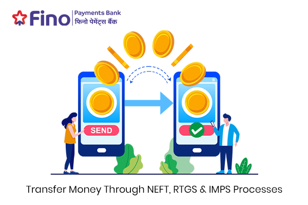 How to transfer money through the NEFT, RTGS and IMPS process of Fino Payments Bank?