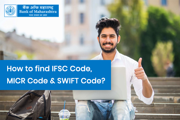How to Find Bank of Maharashtra IFSC Code, MICR Code & SWIFT Code?