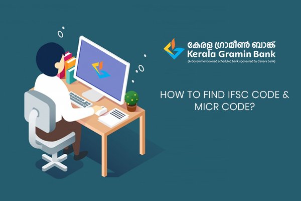 How-to-find-IFSC-Code-&-MICR-Code-of-Kerala-Gramin-Bank