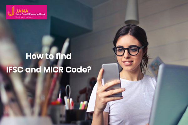 How to Find Jana Small Finance Bank IFSC Code & MICR Code?