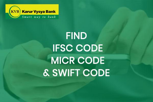 How to Find Karur Vysya Bank IFSC Code, MICR Code & SWIFT Code?