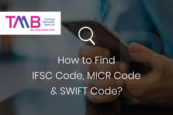 How to find the IFSC, MICR, and SWIFT Code of Tamilnad Mercantile Bank