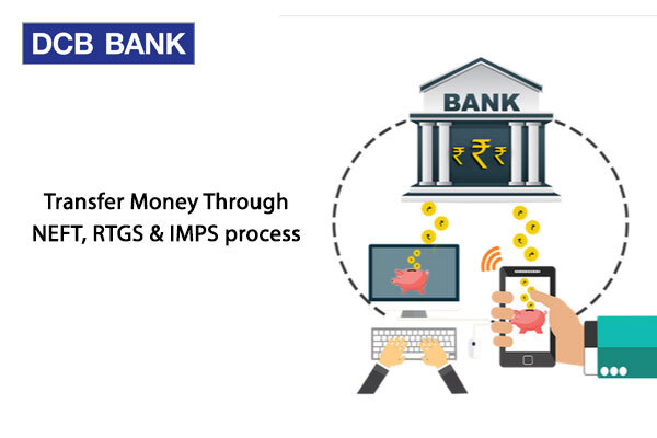 How to transfer money through DCB Bank NEFT, RTGS and IMPS Process?