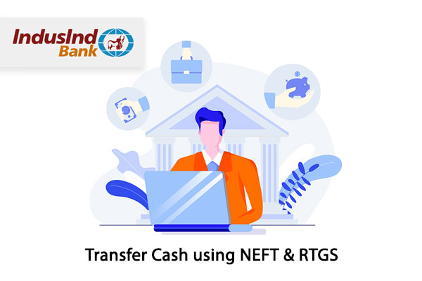 How to Transfer Cash using IndusInd Bank NEFT & RTGS?