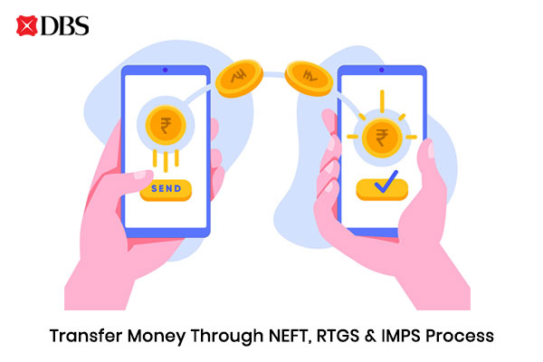 How to Transfer Money through DBS Bank NEFT, RTGS & IMPS Processes?
