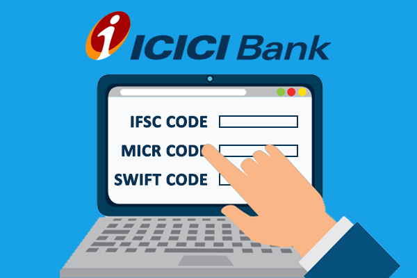How to Find IFSC Code, MICR Code & SWIFT Code of ICICI Bank?
