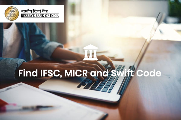 How to Find the IFSC Code, MICR Code, and SWIFT Code of the Reserve Bank of India?