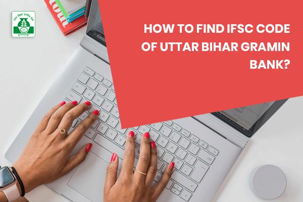 how-to-find-ifsc-code-code-of-uttar-bihar-gramin-bank