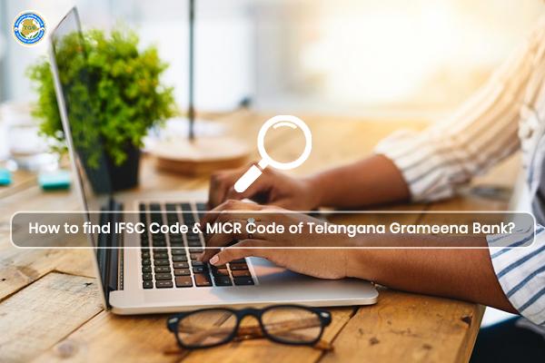How to find the IFSC Code & MICR Code of Telangana Grameena Bank