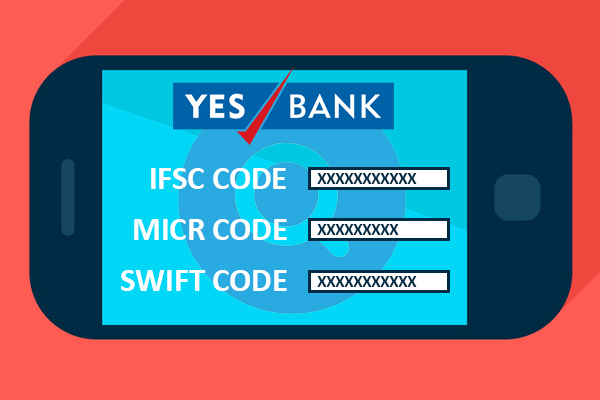 How to find IFSC, MICR Code & SWIFT Code of YES Bank?