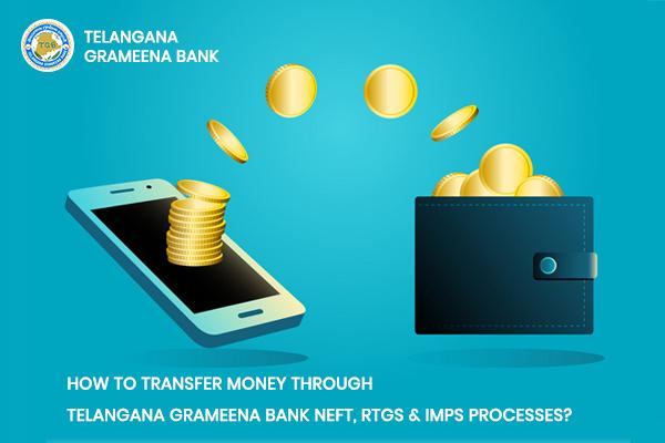 How to Transfer Money through Telangana Grameena Bank NEFT, RTGS & IMPS processes