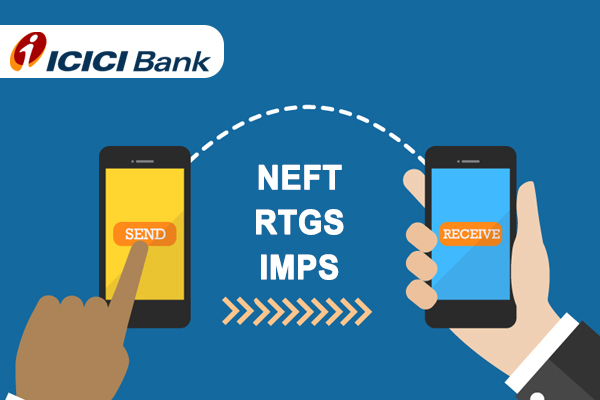How to Transfer Money in ICICI Bank Using NEFT, RTGS & IMPS Process?