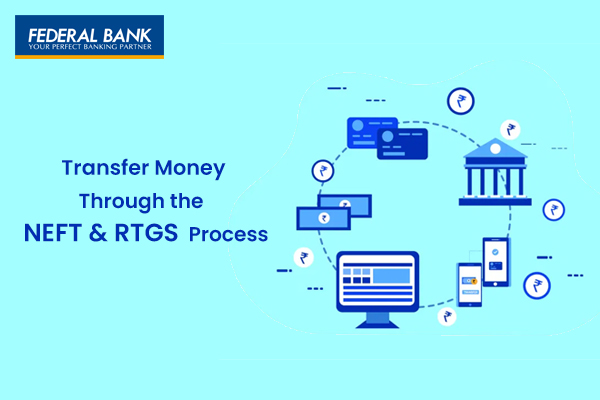 How to Transfer Money through the NEFT, RTGS & IMPS Process of Federal Bank?