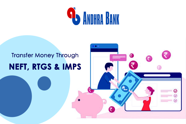 How to Transfer Money Through NEFT, RTGS, IMPS of Andhra Bank?